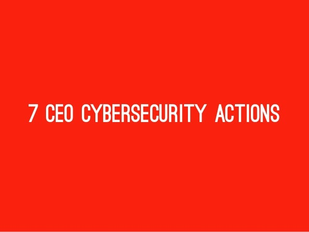 7 CEO CYBERSECURITY ACTIONS