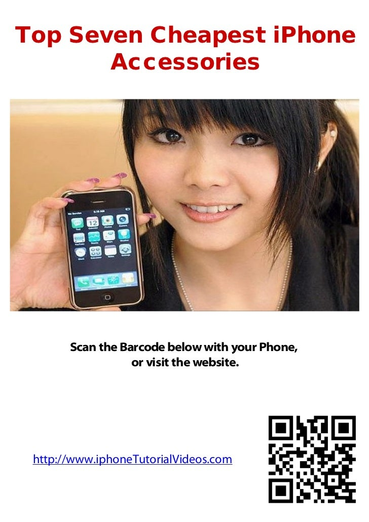 Top Seven Cheapest iPhone       Accessories       Scan the Barcode below with your Phone,                  or visit the we...