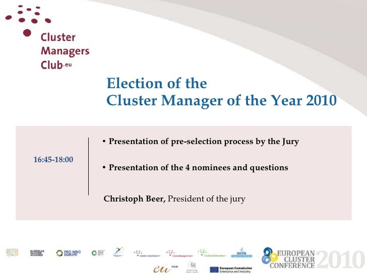 Election of the Cluster Manager of the Year 2010<br />• Presentation of pre-selection process by the Jury<br />• Presentat...