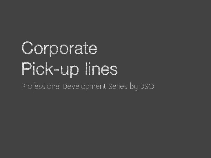 CorporatePick-up linesProfessional Development Series by DSO