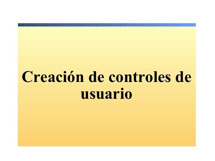 Creación de controles de usuario
