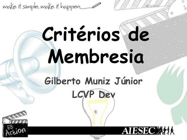 Critérios deMembresiaGilberto Muniz JúniorLCVP Dev28/5/2013 1