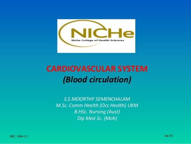 CARDIOVASCULAR SYSTEM                  (Blood circulation)                    S.S.MOORTHY SEMENCHALAM                 M.Sc...