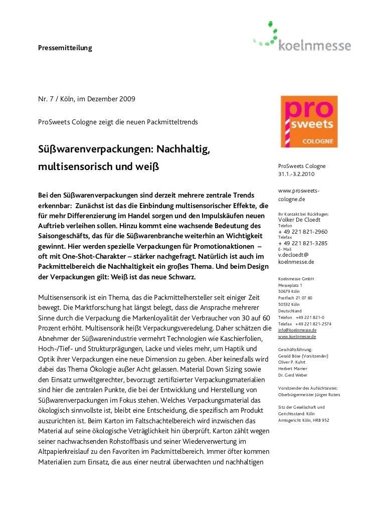 PressemitteilungNr. 7 / Köln, im Dezember 2009ProSweets Cologne zeigt die neuen PackmitteltrendsSüßwarenverpackungen: Nach...