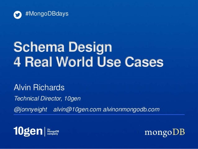 Technical Director, 10gen@jonnyeight alvin@10gen.com alvinonmongodb.comAlvin Richards#MongoDBdaysSchema Design4 Real World...