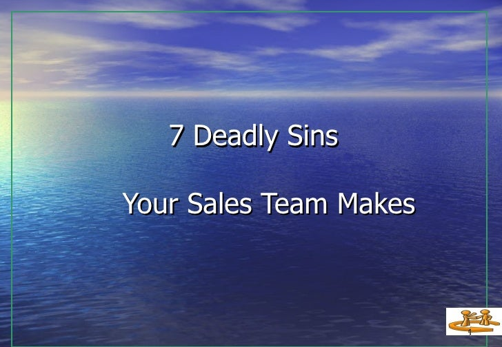 7 Deadly Sins Your Sales Team Makes