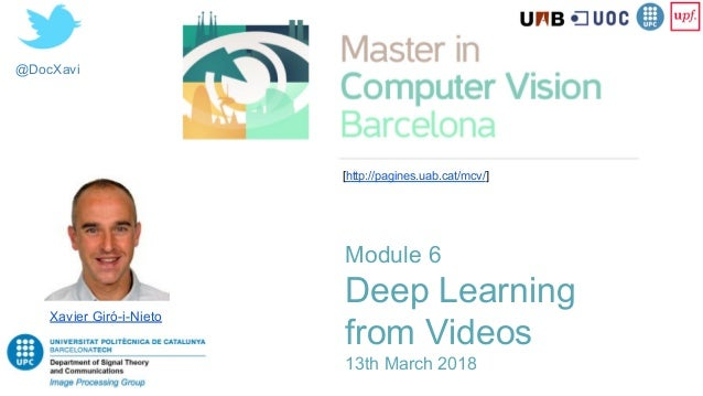 @DocXavi Module 6 Deep Learning from Videos 13th March 2018 Xavier Giró-i-Nieto [http://pagines.uab.cat/mcv/]