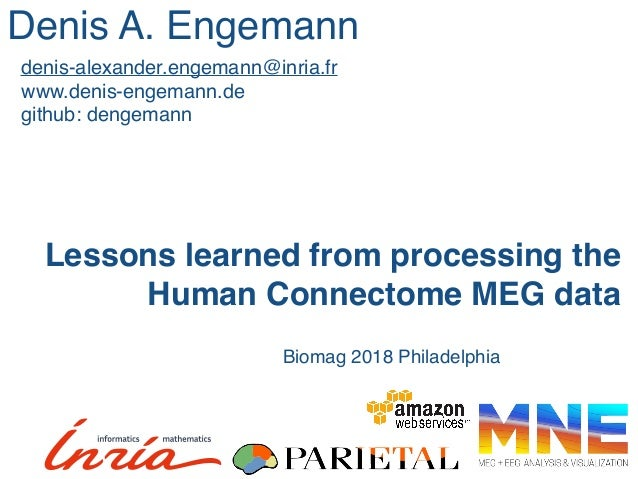Lessons learned from processing the Human Connectome MEG data Denis A. Engemann denis-alexander.engemann@inria.fr www.deni...