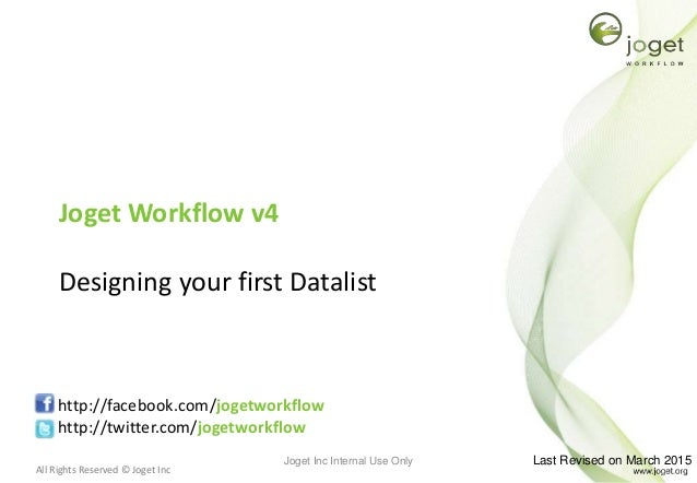 All Rights Reserved © Joget Inc Joget Workflow v4 Designing your first Datalist http://facebook.com/jogetworkflow http://t...
