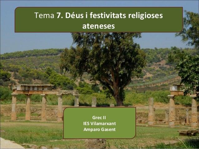 Tema 7. Déus i festivitats religioses ateneses  Grec II IES Vilamarxant Amparo Gasent