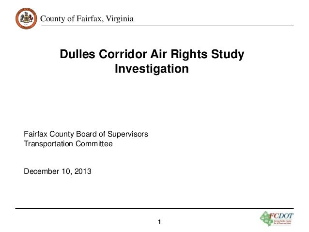 County of Fairfax, Virginia  Dulles Corridor Air Rights Study Investigation  Fairfax County Board of Supervisors Transport...