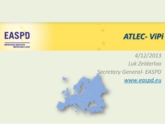 4/12/2013 Luk Zelderloo Secretary General- EASPD www.easpd.eu