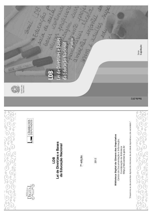 LDB LeideDiretrizeseBases daEducaçãoNacional 7ªedição. 2012 Brasília2012 LDB LeideDiretrizeseBases daEducaçãoNacional 7ªed...