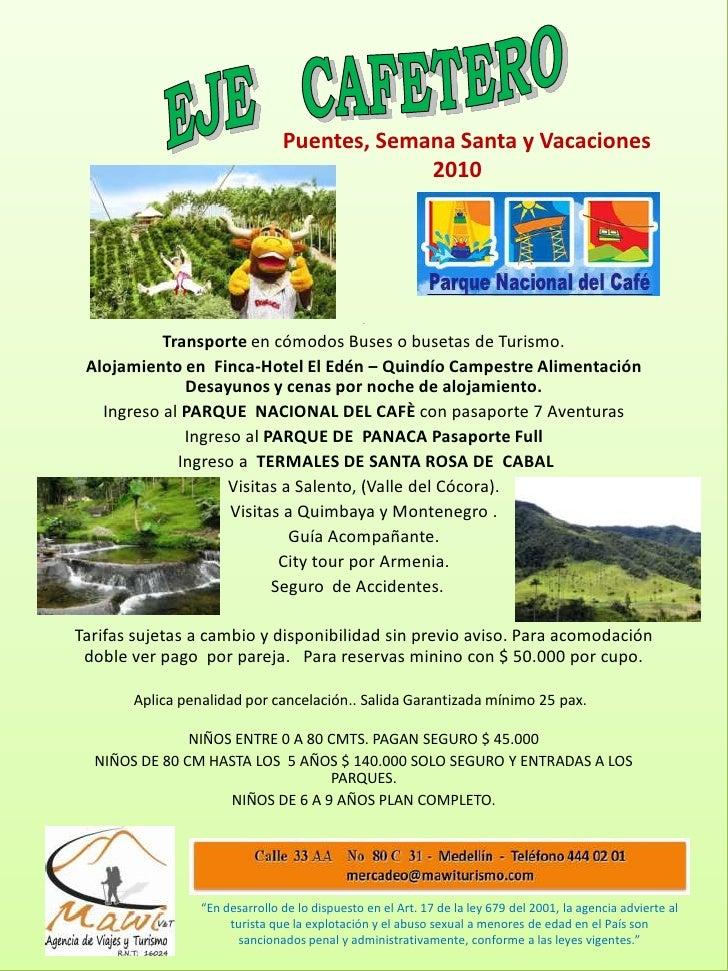 .<br />EJE   CAFETERO<br />Puentes, Semana Santa y Vacaciones<br />                          2010<br />.<br />Transporte e...