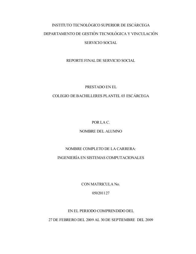 INSTITUTO TECNOLÓGICO SUPERIOR DE ESCÁRCEGADEPARTAMENTO DE GESTIÓN TECNOLÓGICA Y VINCULACIÓNSERVICIO SOCIALREPORTE FINAL D...