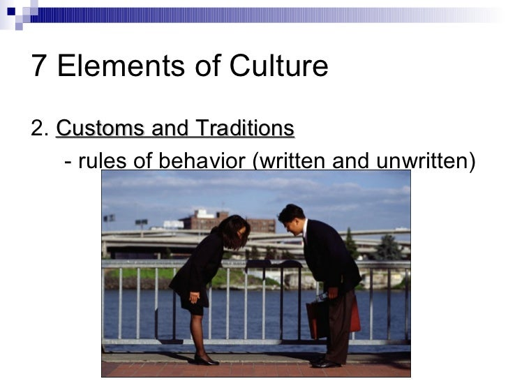 the elements of culture Each photo represents one of the seven elements of culture use your notes to identify each one as the photo is presented.
