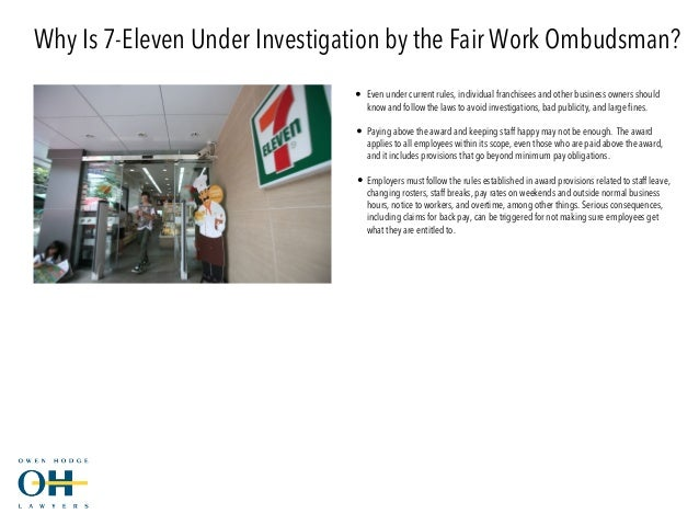 7 eleven underpayment scams And franchisees jointly responsible for wage underpayments  numerous 7- eleven franchisees were exposed as exploiting  in very similar circumstances  caltex franchisees have also been accused of wage fraud.