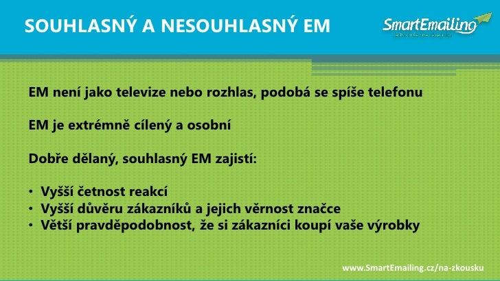 SOUHLASNÝ A NESOUHLASNÝ EM   EM není jako televize nebo rozhlas, podobá se spíše telefonu  EM je extrémně cílený a osobní ...
