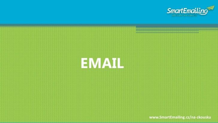 EMAIL           www.SmartEmailing.cz/na-zkousku