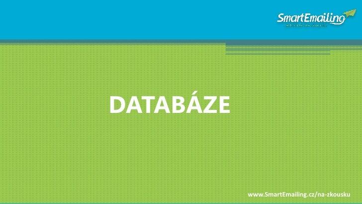 DATABÁZE              www.SmartEmailing.cz/na-zkousku