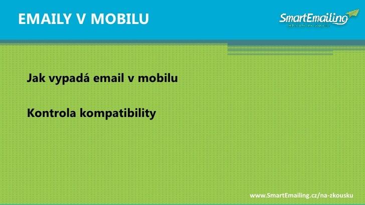 EMAILY V MOBILU    Jak vypadá email v mobilu   Kontrola kompatibility                                  www.SmartEmailing.c...