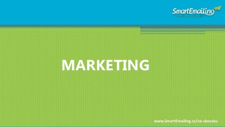 MARKETING               www.SmartEmailing.cz/na-zkousku