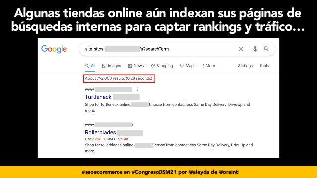 #seoecommerce en #CongresoDSM21 por @aleyda de @orainti Algunas tiendas online aún indexan sus páginas de búsquedas intern...