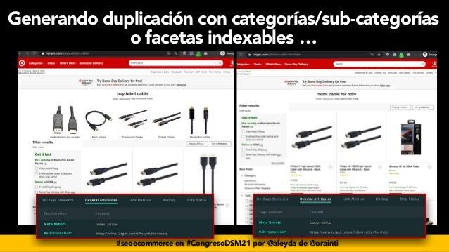 #seoecommerce en #CongresoDSM21 por @aleyda de @orainti Generando duplicación con categorías/sub-categorías o facetas inde...
