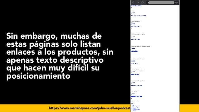 #seoecommerce en #CongresoDSM21 por @aleyda de @orainti https://www.mariehaynes.com/john-mueller-podcast-transcription/ Si...