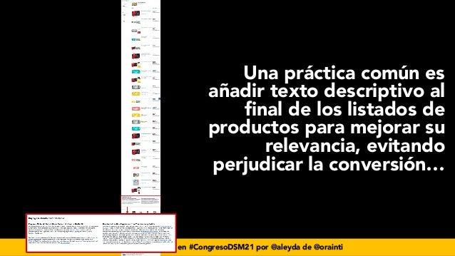 #seoecommerce en #CongresoDSM21 por @aleyda de @orainti Una práctica común es añadir texto descriptivo al final de los lis...