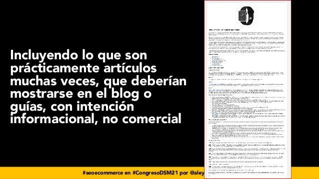 #seoecommerce en #CongresoDSM21 por @aleyda de @orainti Incluyendo lo que son prácticamente artículos muchas veces, que de...