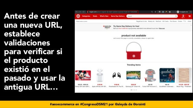 #seoecommerce en #CongresoDSM21 por @aleyda de @orainti Antes de crear una nueva URL, establece validaciones para verifica...