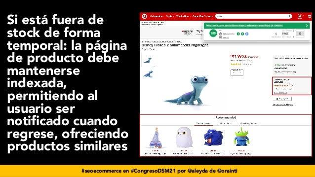 #seoecommerce en #CongresoDSM21 por @aleyda de @orainti Si está fuera de stock de forma temporal: la página de producto de...