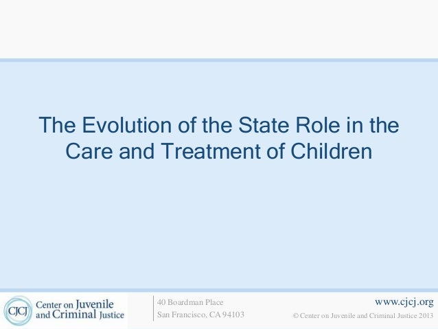 The Evolution of the State Role in the  Care and Treatment of Children            40 Boardman Place                       ...