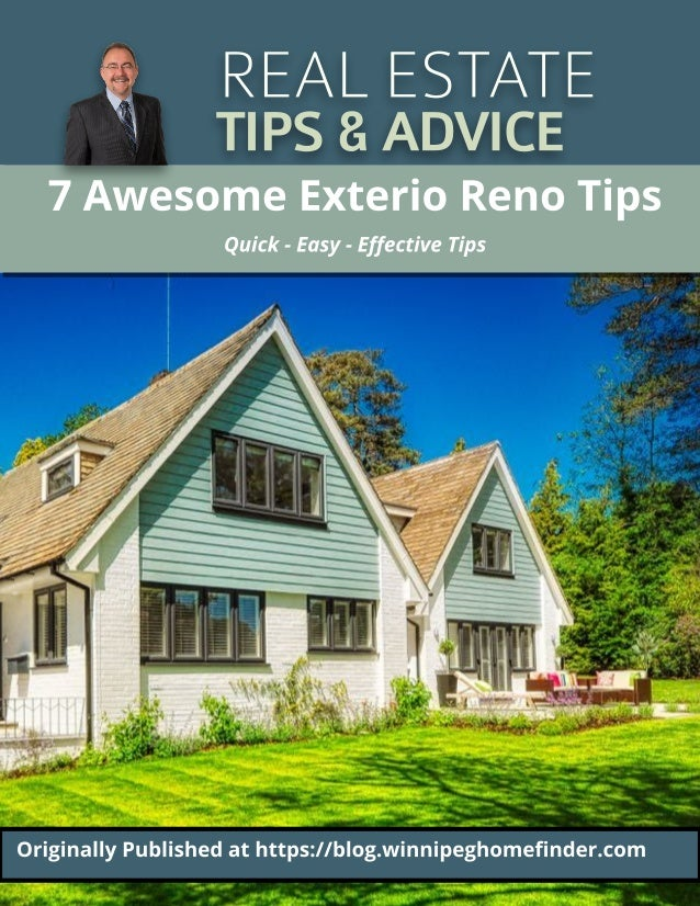 REALESTATE TIPS&ADVICE 7 Awesome Ext erio Reno Tips Quick - Easy - Effective Tips Originally Published at ht t ps://blog.w...