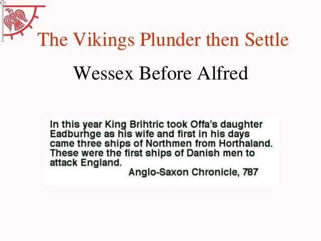 The Vikings Plunder then Settle    Wessex Before Alfred