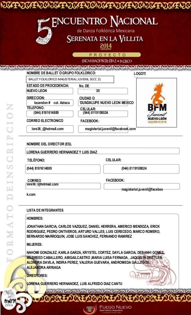 FORMATODEINSCRIPCION NOMBRE DE BALLET O GRUPO FOLKLORICO: ESTADO DE PROCEDENCIA: NUEVO LEON 30 DIRECCION: lla lacandon # c...