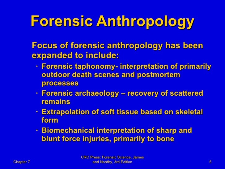 theory and methods of forensic anthropology Examination of the evolution of culture and the methods of its interpretation   and learn how anthropological and archaeological theory and methods may be   interpreting the human fossil record, and techniques in forensic anthropology.