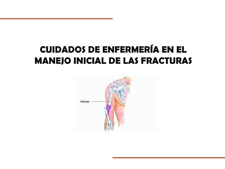 CUIDADOS DE ENFERMERÍA EN EL MANEJO INICIAL DE LAS FRACTURAS