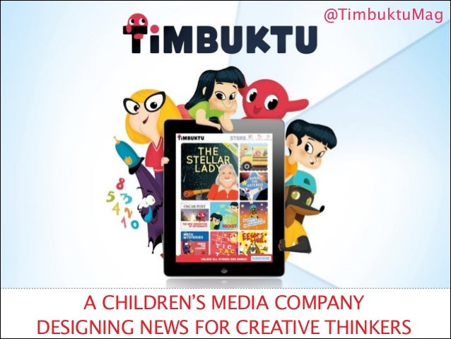 @TimbuktuMag  A CHILDREN'S MEDIA COMPANY DESIGNING NEWS FOR CREATIVE THINKERS