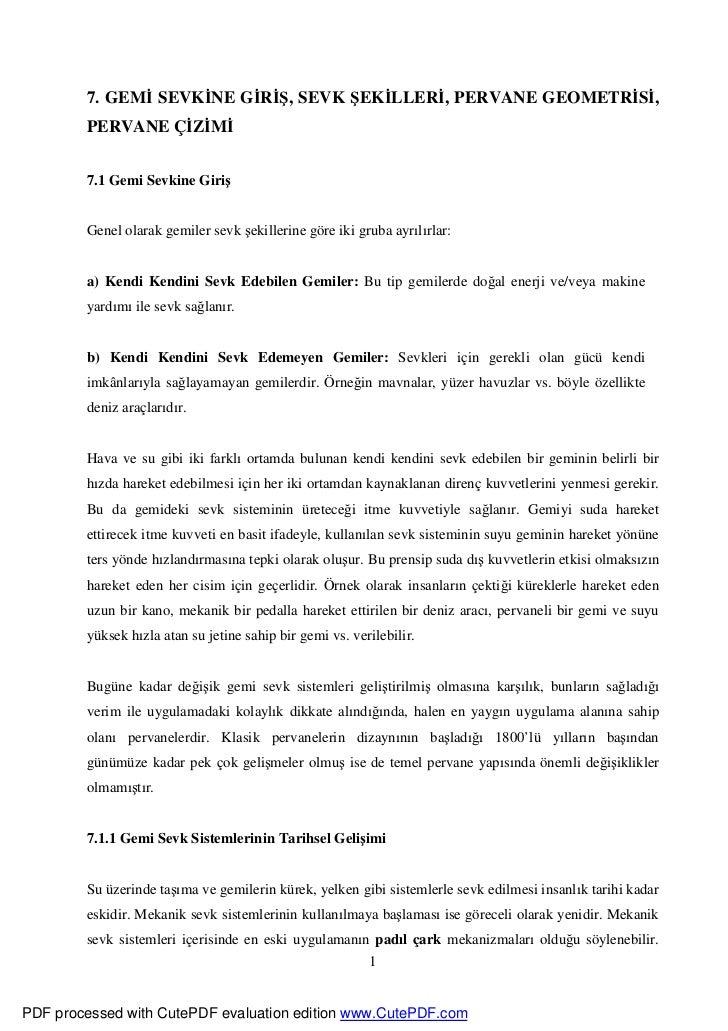 7. GEM SEVK NE G R Ş, SEVK ŞEK LLER , PERVANE GEOMETR S ,        PERVANE Ç Z M        7.1 Gemi Sevkine Giriş        Genel ...