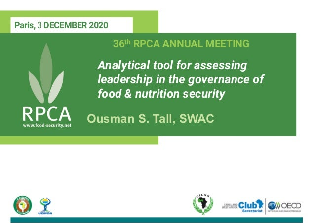 Paris, 3 DECEMBER 2020 36th RPCA ANNUAL MEETING Analytical tool for assessing leadership in the governance of food & nutri...