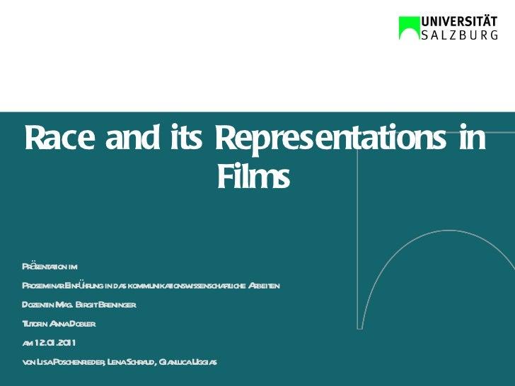 Race and its Representations in Films Präsentation im Proseminar Einführung in das kommunikationswissenschaftliche Arbeite...