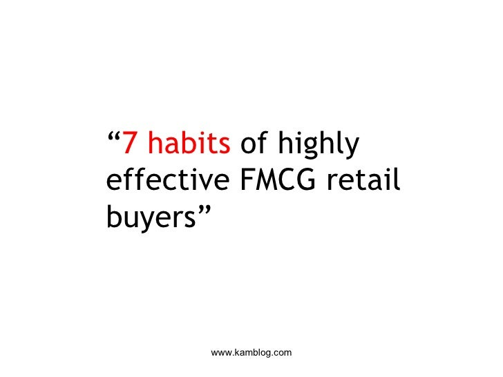 """ 7   habits   of highly effective FMCG retail buyers"""