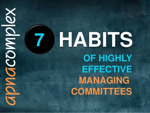 apnacomplex  HABITS  7  OF HIGHLY  EFFECTIVE  MANAGING  COMMITTEES