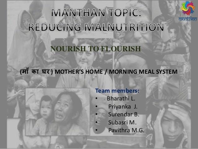(मााँ का घर ) MOTHER'S HOME / MORNING MEAL SYSTEM NOURISH TO FLOURISH Team members: • Bharathi L. • Priyanka J. • Surendar...