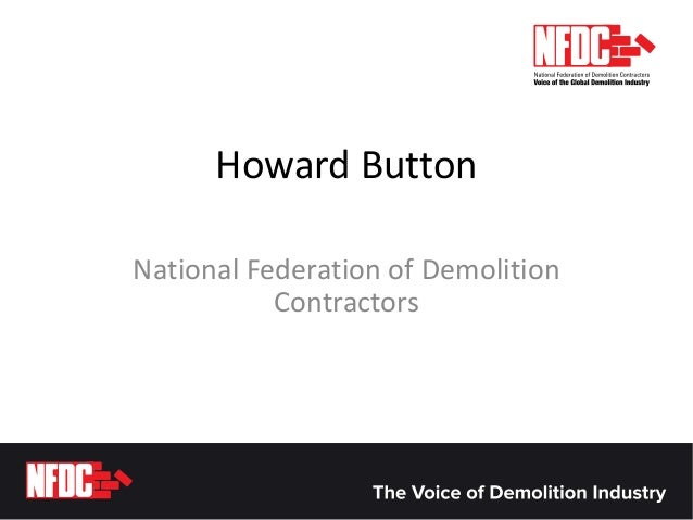Howard Button National Federation of Demolition Contractors