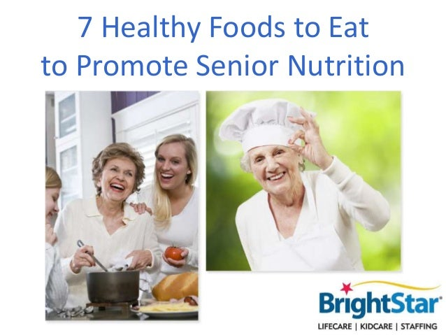 7 Healthy Foods to Eat to Promote Senior Nutrition