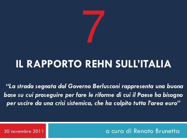 """7    IL RAPPORTO REHN SULL'ITALIA """"La strada segnata dal Governo Berlusconi rappresenta una buonabase su cui proseguire pe..."""