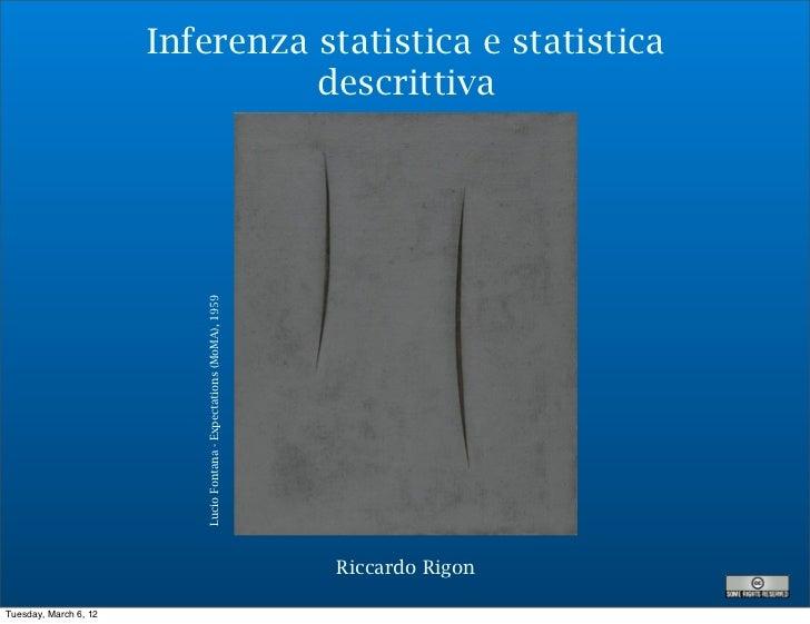 Inferenza statistica e statistica                                 descrittiva                          Lucio Fontana - Exp...